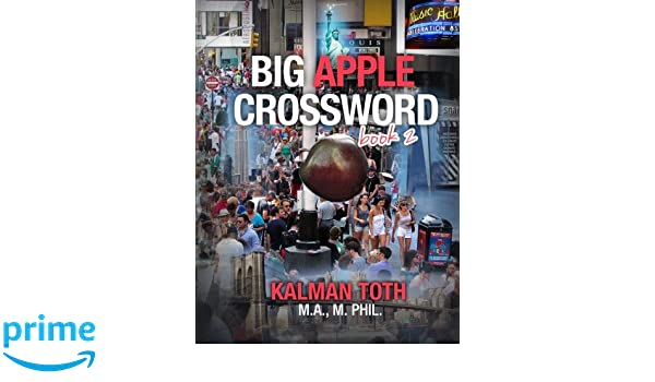 Big Apple Crossword Book 2: Kalman Toth M.A. M.PHIL ...