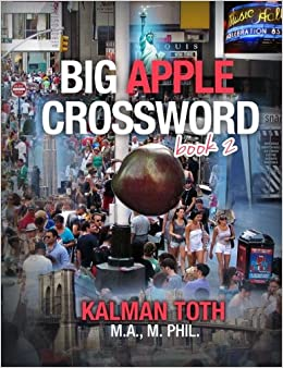 Big Apple Crossword Book 2: Kalman Toth M.A. M.PHIL ...
