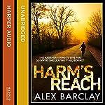 Harm's Reach | Alex Barclay