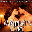 Vampire's Fury: Vampires Destined Audiobook by Rachel Carrington Narrated by Steve
