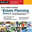 Nolo's Crash Course in Estate Planning Basics: Practical Straightforward Recommendations on Estate Planning Options Audiobook by Liza Hanks, Richard Stim Narrated by Liza Hanks, Richard Stim