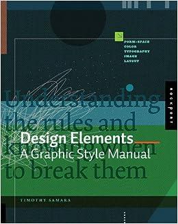 Design Elements: A Graphic Style Manual: Timothy Samara ...