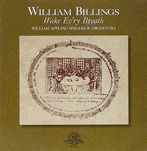 Wake Ev'ry Breath - Music of William Billings (William Billings)