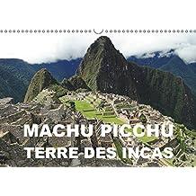 Machu Picchu - Terre des Incas 2019: Une attraction archeologique des Andes peruviennes