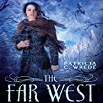 The Far West | Patricia C. Wrede