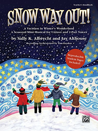 Winter Wonderland Lyrics - Snow Way Out! A Vacation in Winter's Wonderland: A Mini-Musical for Unison and 2-Part Voices (Kit), Book & CD