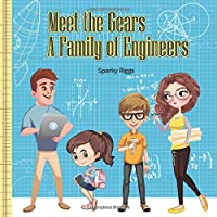 Meet the Gears A Family of Engineers