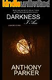 Darkness, I Am