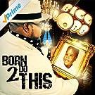 Born 2 Do This