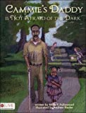 img - for Cammie's Daddy is Not Afraid of the Dark by Millie F. Fullwood (2014) Paperback book / textbook / text book