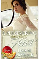 A Persevering Heart (Georgia Peaches Book 1) Kindle Edition