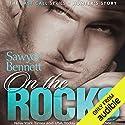 On the Rocks Hörbuch von Sawyer Bennett Gesprochen von: Douglas Berger, Bunny Warren