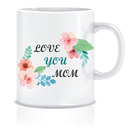 Buy Everyday Desire Love You Mom Coffee Mug Birthday Gifts For Mother Mom Mommy Mother S Day Gifts Ed637 Online At Low Prices In India Amazon In