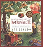 Punchinello and the Most Marvelous Gift (New Stories and Products in Max Lucado's)