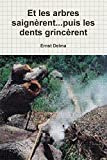 img - for Et les arbres saign rent...puis les dents grinc rent (French Edition) book / textbook / text book
