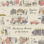 Madame Bovary of the Suburbs | Sophie Divry,Alison Anderson - translator