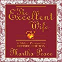 The Excellent Wife: A Biblical Perspective Audiobook by Martha Peace Narrated by Tamara Adams