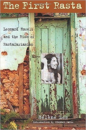 First Rasta Leonard Howell And The Rise Of Rastafarianism Amazon