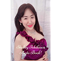 Shelley Ichikawa Photo book! (English Edition)