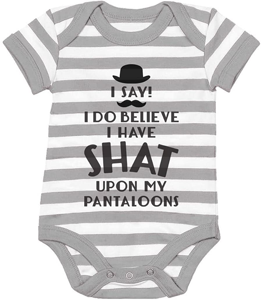 I Do Believe I Have Shat Upon My Pantaloons Funny Cute Baby Bodysuit