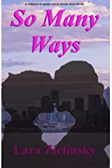 So Many Ways: lesbian and bisexual women erotic romance short stories collection Kindle Edition