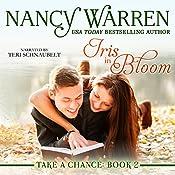 Iris in Bloom: Take a Chance, Book 2 | Nancy Warren