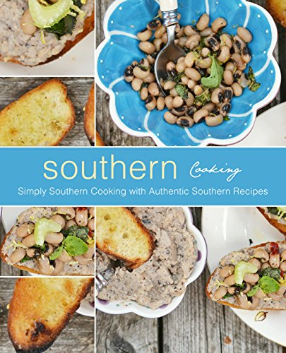 Southern Cooking: Simply Southern Cooking with Authentic Southern Recipes by BookSumo Press