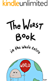 The Worst Book in the Whole Entire World