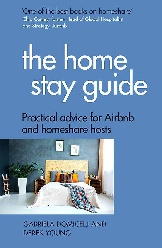 The Home Stay Guide: Practical advice for Airbnb and