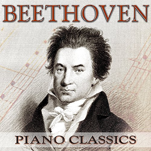 Beethoven: Piano Classics - The Very Best of Beethoven