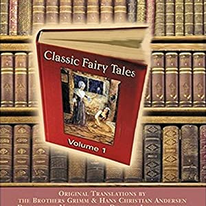 Classic Fairy Tales, Volume 1 Hörbuch