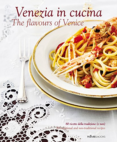 Venezia in Cucina: The Flavours of Venice by Cinzia Armanini