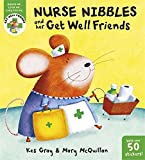 Get Well Friends: Nurse Nibbles and her Get Well Friends