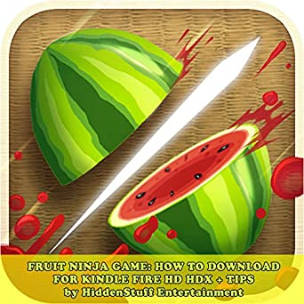 Amazon.com: Fruit Ninja Game: How to Download for Kindle ...