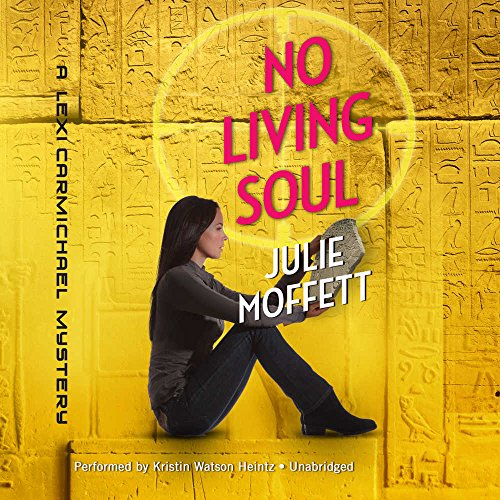 No Living Soul: A Lexi Carmichael Mystery (Lexi Carmichael Mysteries, Book 9)