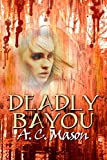Deadly Bayou (Susan Foret, Mystery Writer Book 3)