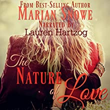 The Nature of Love Audiobook by Marian Snowe Narrated by Lauren Hartzog