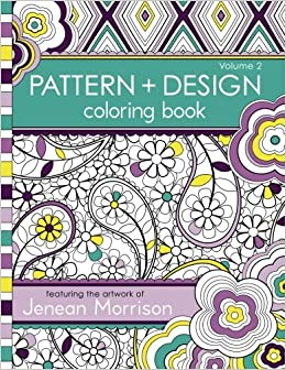 2 Pattern And Design Coloring Book Jenean Morrison Adult Books Volume 9780615810966 Amazon
