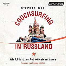 Couchsurfing in Russland: Wie ich fast zum Putin-Versteher wurde