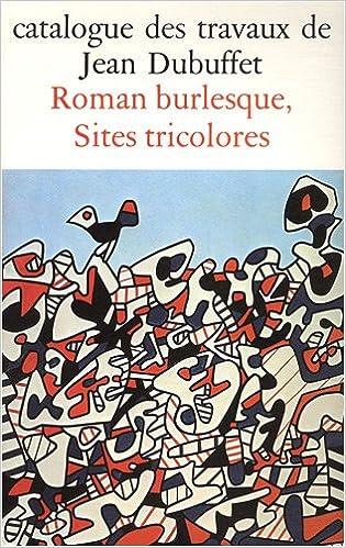 Lire un Travaux Jean Dubuffet, fascicule 28. Roman burlesque sites tricolores pdf