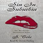 Sin in Suburbia: The Brookston Housewives Series, Volume 1 | S. Cole