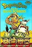 Deputy Dan and the Bank Robbers, Joseph Rosenbloom, 039487045X