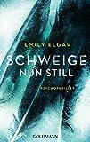 Schweige nun still: Psychothriller (German Edition)
