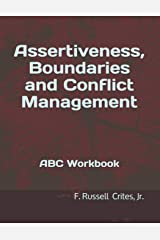 Assertiveness, Boundaries and Conflict Management: ABC Workbook Paperback