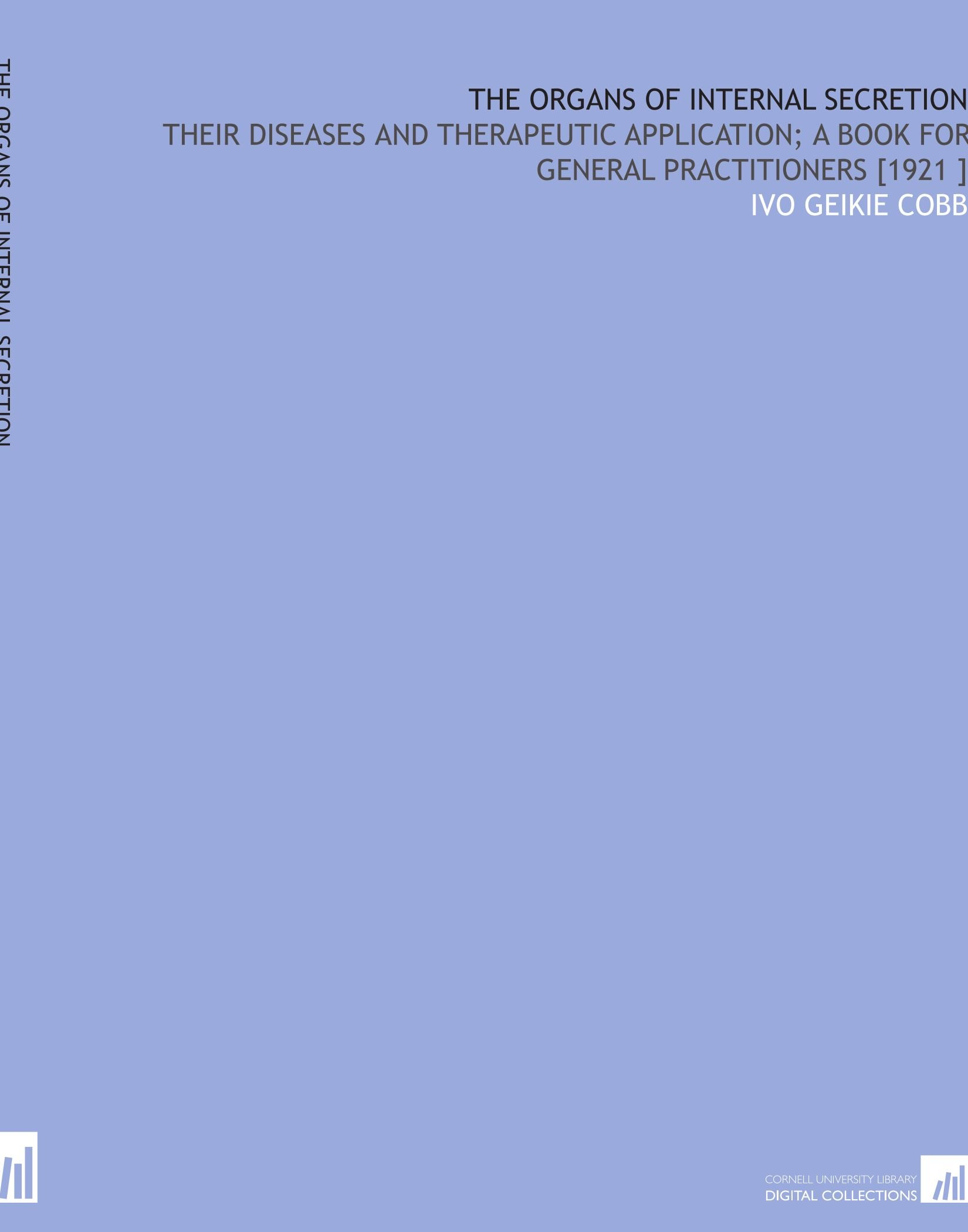 Download The Organs of Internal Secretion: Their Diseases and Therapeutic Application; a Book for General Practitioners [1921 ] pdf