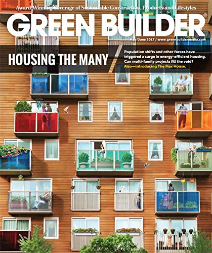 Green Builder Magazine - May/June Issue 2017