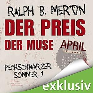 Der Preis der Muse. April (Pechschwarzer Sommer 1) Hörbuch