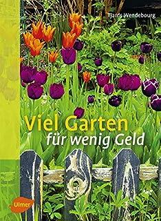 Grün & günstig: Ein schöner Garten für wenig Geld: Amazon.de: Martin ...