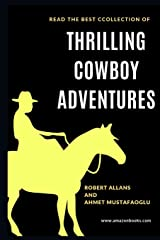 THRILLING COWBOY ADVENTURES: THE BEST COLLECTION OF EXCITING STORIES Paperback