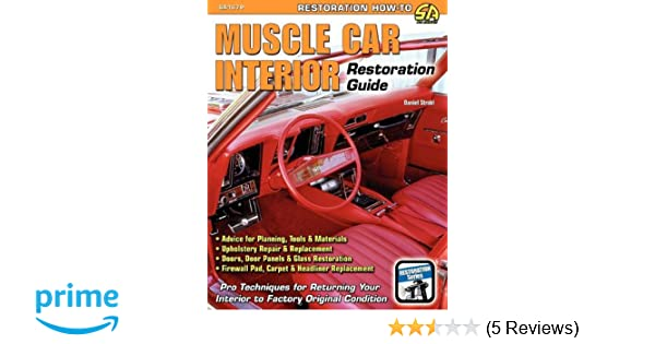 Muscle Car Interior Restoration Guide Daniel Strohl 9781613250396